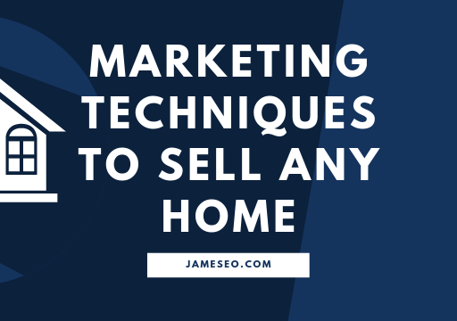 Marketing Techniques to Sell Any Home